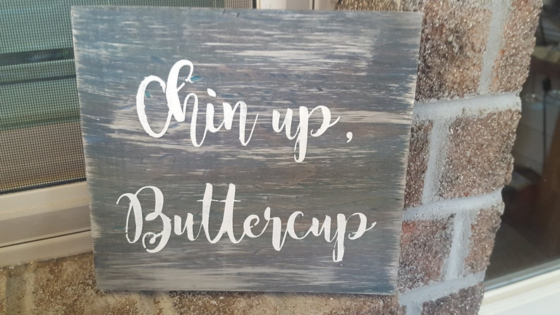 Southern Quote Sign Southern Quotes Chin Up Buttercup Etsy