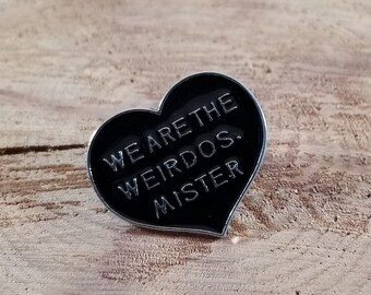 We Are the Weirdos, Mister Enamel Pin! ~The Craft, Witch, Mystic, Magick