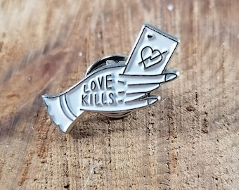 Love Kills Enamel Pin! ~Dark Humor, Goth, Magick