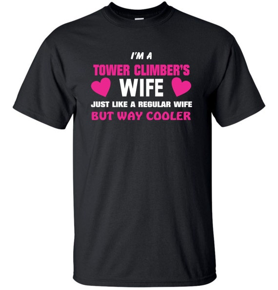 Tower Climbers Wife T Shirt Etsy