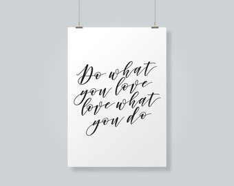 Do What You Love, Love What You Do - Printable Typography - Printable Quotes