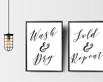 Wash and Dry, Fold and Repeat - Laundry Room Signs - 8x10 - Printable Typography Art