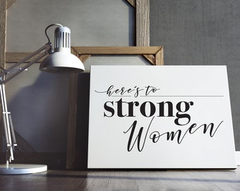 Here's to Strong Women - Printable Typography Art - Printable Quotes