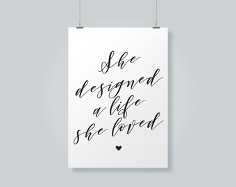 She Designed a Life She Loved - Printable Typography Art - Printable Quotes