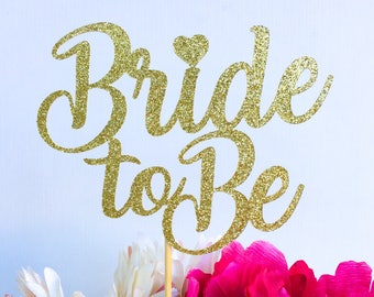 Bride to be cake topper topper | Bridal shower cake topper | Engagement party cake topper | Bride cake topper | Glitter topper