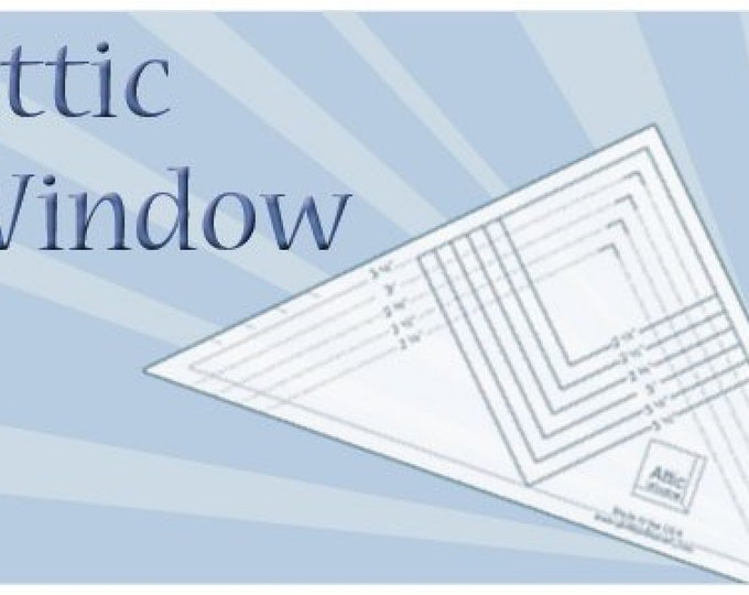 ATTIC WINDOW Ruler - Make the most amazing quilts with this too. One Tool Six Sized -- Fun Folded Technique