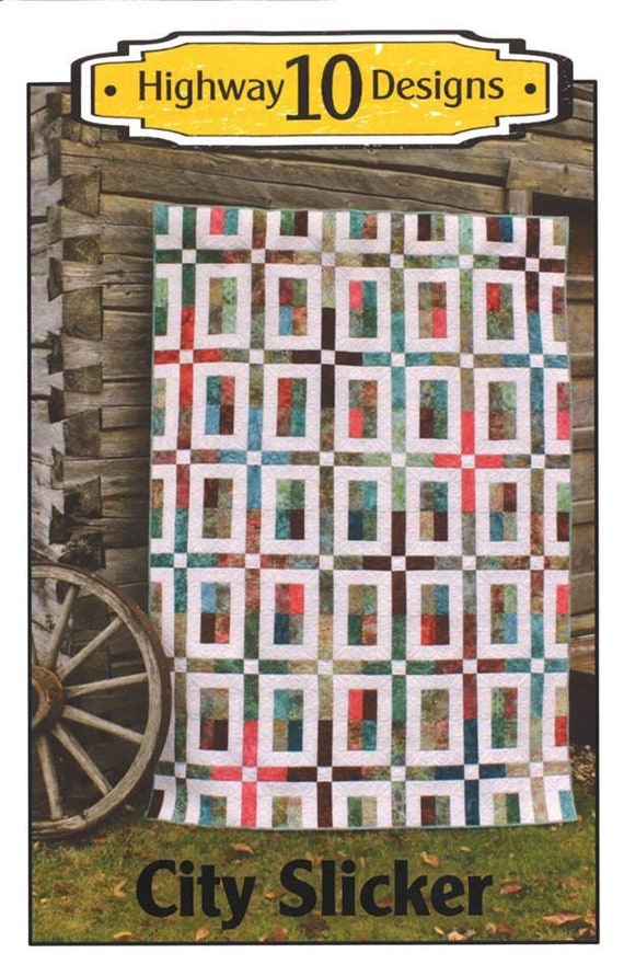 PATTERN -  Quilt Pattern - Highway 10 Designs City Slickers Postage Included