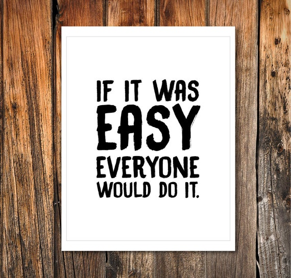 If It Was Easy Everyone Would Do Itentrepreneur Quoteinstant Etsy