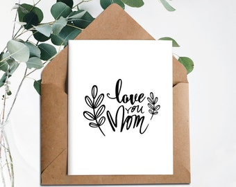 Mothers Day Card,Printable Mothers day card,Love you Mom,Digital mothers day,card,Instant Download,card for mom,Mother day,Printable card