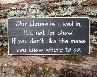 Our House is Lived in country decor wood sign