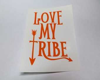 Love my tribe decal, window decal,laptop,mug decal,Yeti decal, personalize decal
