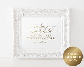 Faux Gold To Have and to Hold and to Keep Your Drink Cold, To Have and To Hold Koozie, Koozie Sign, PDF Instant Download #BPB324_83