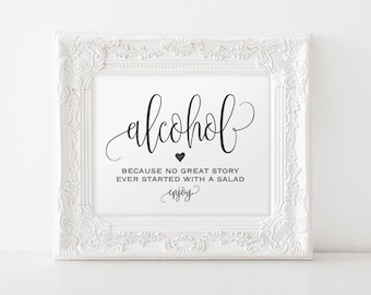 Alcohol Because No Great Story Ever Started With A Salad Sign, Wedding Sign, Bar Sign, Bar Sign, Printable, Instant Download #BPB203_71
