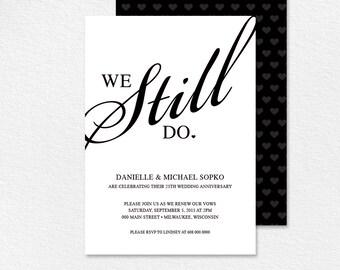 "Vow Renewal Invitation - ""We Still Do"" Black and White Custom Printable Invitation Card Template #BPB35"