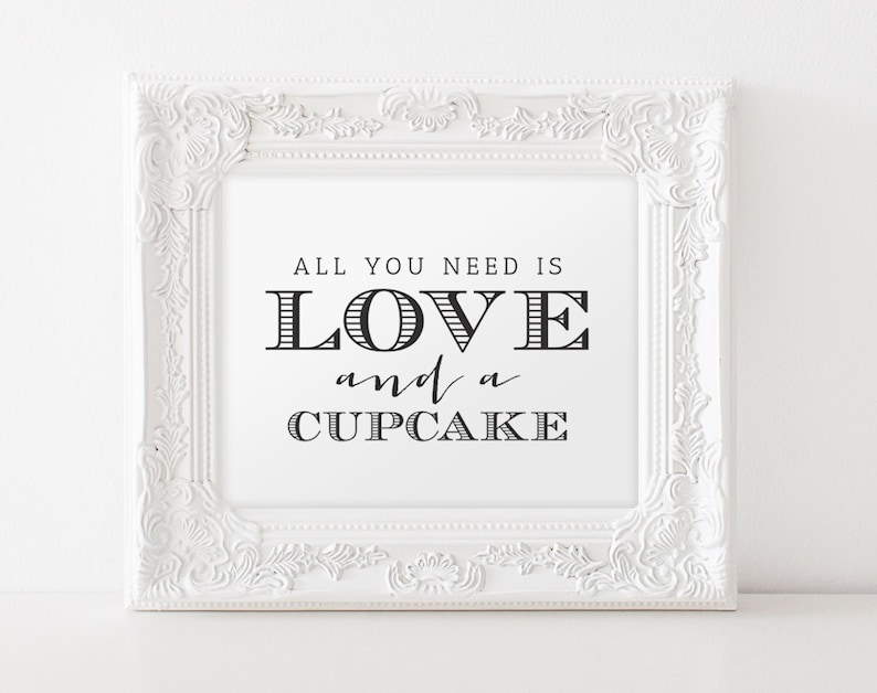 All You Need Is Love And A Cupcake Cupcake Sign wedding image 0