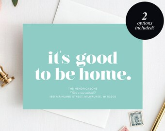 Moving Announcement Printable, It's good to be home New Home Announcement, New Address, Printable, Editable, PDF Instant Download #BPB200_7A