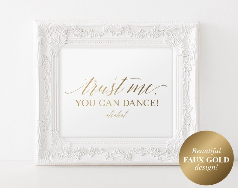 Trust me you can dance sign Alcohol sign Gold Wedding Sign image 0