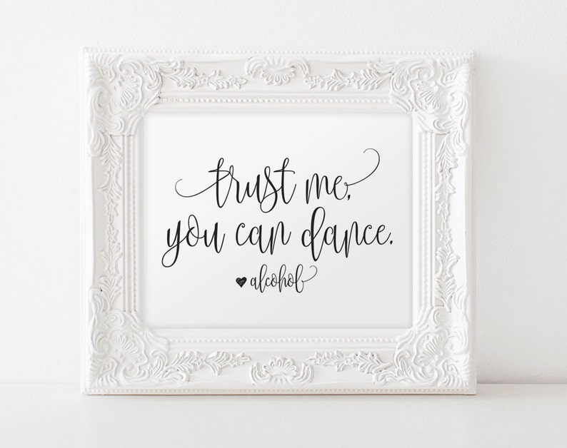 Trust me you can dance sign Alcohol sign Wedding Sign image 0