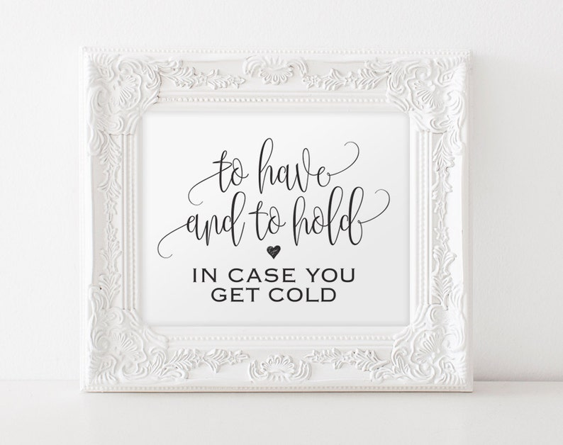 To Have and to Hold In Case You Get Cold Sign Blanket Sign image 0