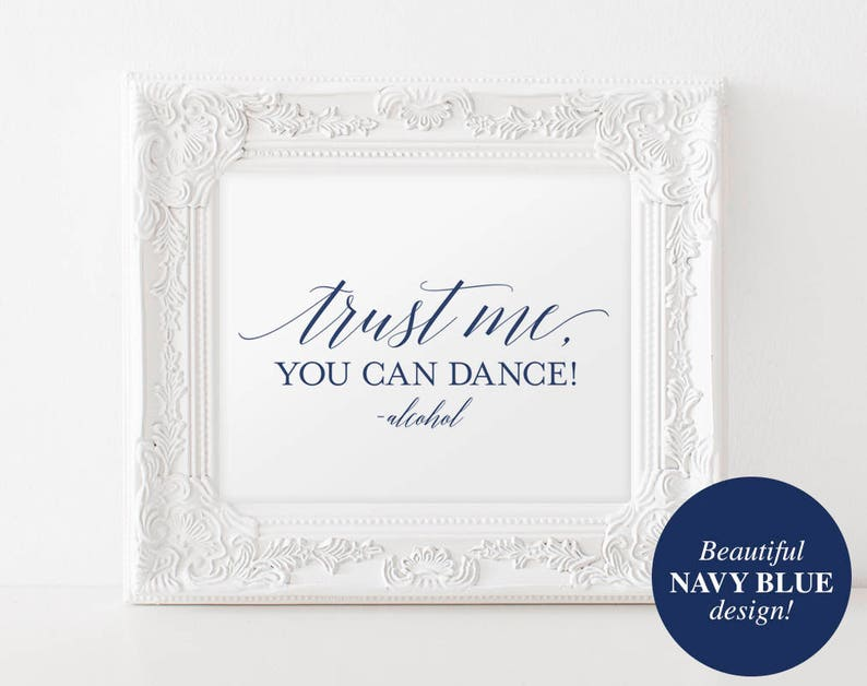 Trust me you can dance sign Alcohol sign Navy Blue Wedding image 0