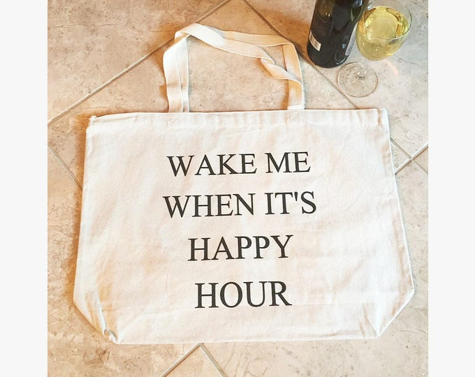Wake Me When Its Happy Hour Bag Graphic Tote Bag Happy Hour Tote Bag