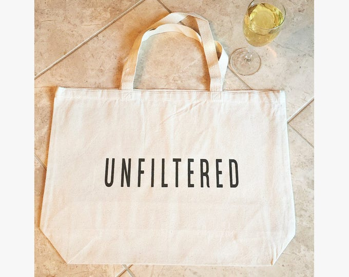 Unfiltered Tote Bag Graphic Tote Bag Canvas Tote Bag