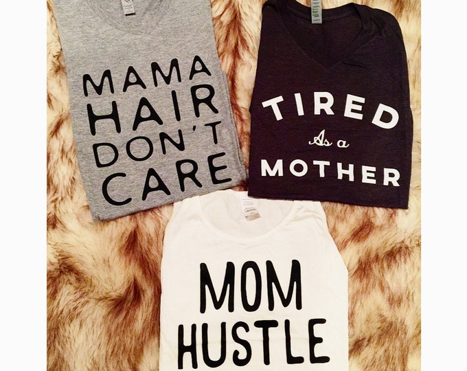 Mom Shirts Mama Tees Tired as a Mother Mom Hustle