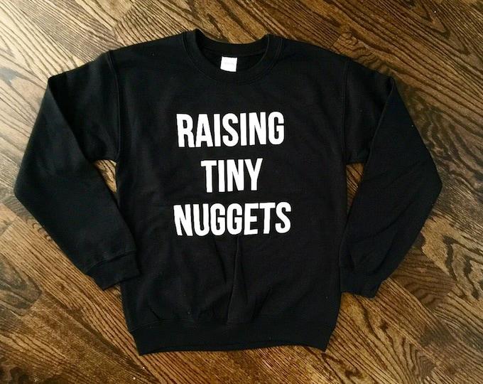 Raising Tiny Nuggets Sweatshirt Mom Sweatshirt Mom Shirt