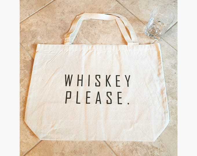 Whiskey Please Tote Bag Whiskey Bag Canvas Tote Bag Graphic Tote Bag