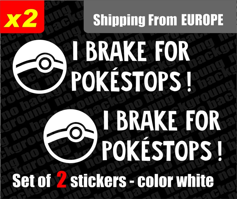 Set Of 2 Pokemon Go I Brake For Pokestops Logo V2 Decal Sticker Aufkleber