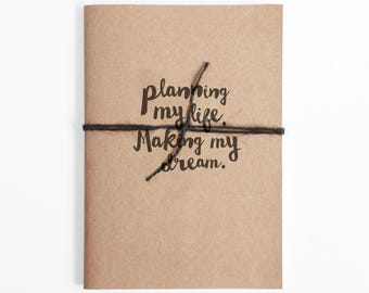 """A5 Recycled Notebook with fun Quote, Journal, Diary, Dot Grid - Recycled card, planning quote """"Planning my life making my dream."""""""