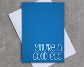 You're a Good Egg - Greeting card - Sassy / Funny