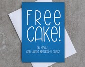 Free Cake! Oh yeah... and happy birthday I guess - Greeting card - Birthday - Sassy / Funny