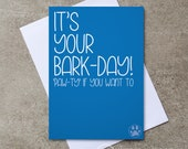 It's your Bark-Day! 'Paw-ty' if you want to - Birthday card - Dog / Pet