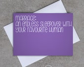 Marriage: An endless sleepover with your favourite human - Greeting Card - Sassy / Funny