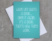 When life shuts a door.. - Greeting card - Sassy / Funny