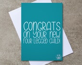 Congrats on your new four legged child! - New Pet Card - Dog / Pet
