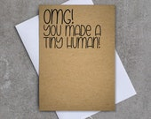 OMG! You made a tiny human! - Greeting card - Sassy / Funny