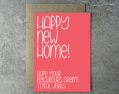 Happy New Home! Hope your neighbours aren't total jerks - Greeting card - New Home Card - Sassy / Funny