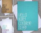 Hello Baby Goodbye Sleep - Greeting card - Sassy / Funny (Available in White, Green & Kraft)