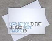 Happy Birthday to Mum and Dad's second favourite kid - Birthday Card - Sassy / Funny
