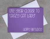 Birthday card - 'One year closer to crazy cat lady. Happy Birthday' - Sassy / Funny
