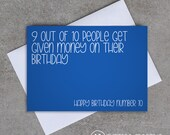 9 out of 10 people get given money on their birthday. Happy Birthday number 10 - Birthday card - Sassy / Funny