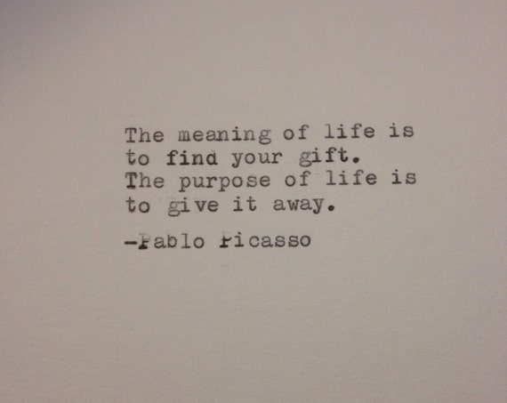 Hand Typed Typewriter Quote Pablo Picasso The Meaning Of Etsy