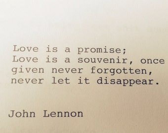 John Lennon Hand typed Typewriter Quote / Love is a promise ....