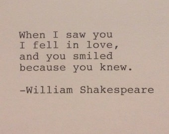 William Shakespeare - Hand Typed Typewriter Quote - When I saw you I fell in love......