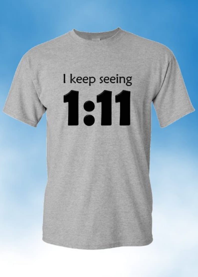 Angel Numbers - I Keep Seeing 111 - Adult Unisex T-Shirt in multiple colors