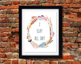 I Slay All Day // Beyonce // Art Print