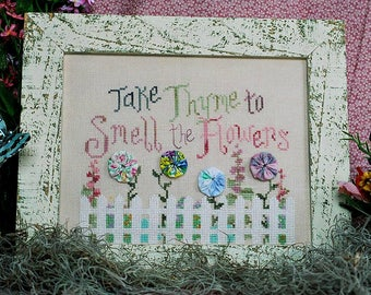 TAKE THYME; Pattern for Cross Stitch; Instant PDF Download; Take Thyme to Smell the Flowers; Cute Spring Design!