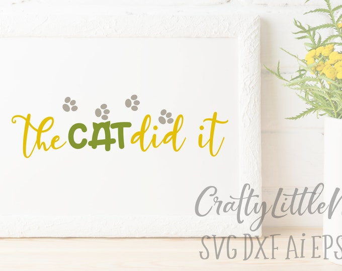 Cat, Svg, The Cat Did It, Kitten, Cat Lover, Cat Owner, DXF, Ai, Eps, PNG, Cutting File, Cricut, Silhouette, Paw Prints, Adopt, Pet, Animal
